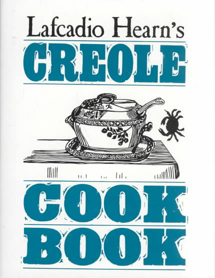 Lafcadio Hearn's Creole Cook Book By Hearn, Lafcadio